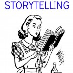Storytelling: Lost Art or Housekeeping Aid?