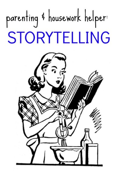 Family fun idea. How storytelling can help you with the housekeeping.