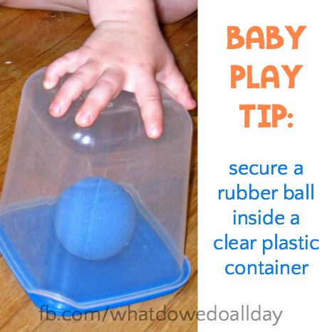 Baby and toddler play idea. Put a ball in a clear box.