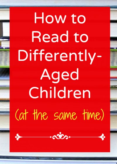 Reading to kids of different ages can be tricky. Try these tips.