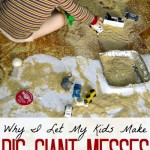 Why I Let My Kids Make Big Giant Messes
