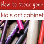 What's in the Art Cabinet? Kids' Art Supplies