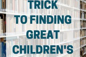 Tricks to Finding Good Children's Books