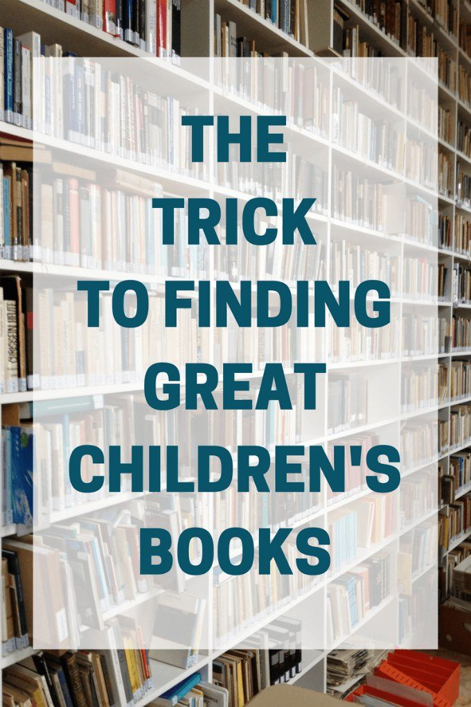 How to find good children's books.
