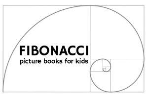 Fibonacci books for kids. Learn about the Fibonacci number sequence.