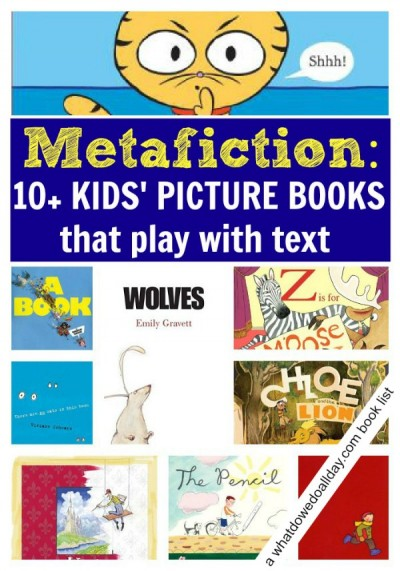 Metafiction in children's books. These books are so fun and clever.