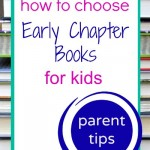 How to Choose Early Chapter Books {Parent Tips}