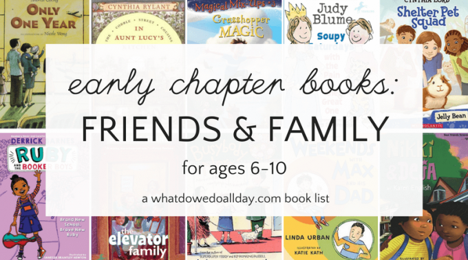 Chapter Books for Early Readers about friends and families for kids ages 6-10