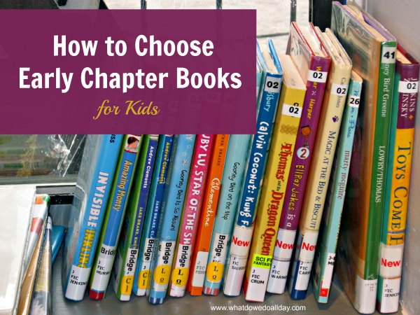 Tips for parents to help choose early chapter books for their new readers.