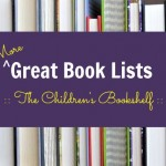 More Great Book Lists from The Children's Bookshelf