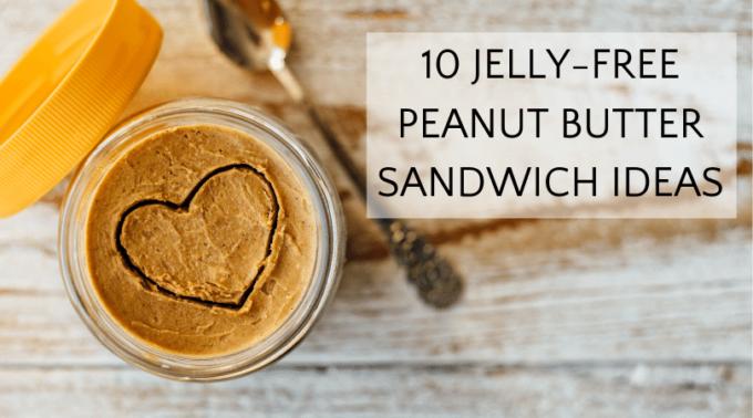 peanut butter sandwich ideas for school lunch