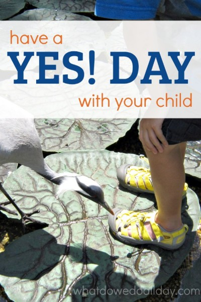 Have a yes day with your child and make memories.