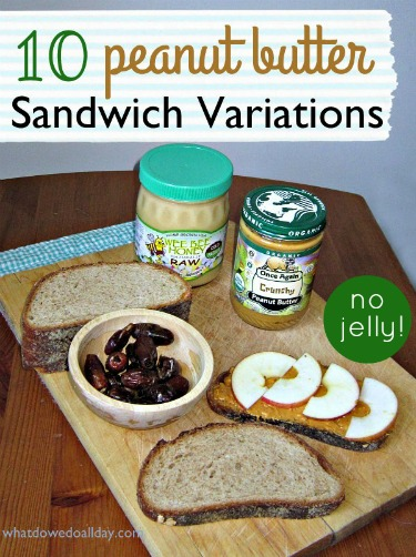 Peanut butter sandwich ideas without jelly