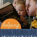 How to Help Young Children Love Chapter Books
