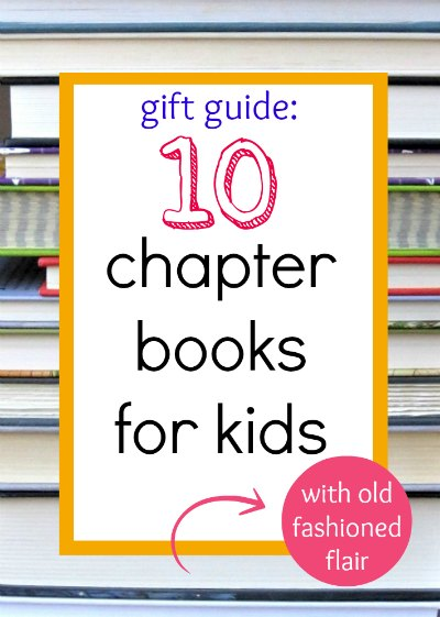 Chapter books for kids that have an old fashioned feeling