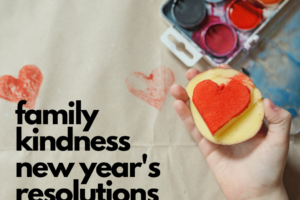 How to make family kindness new year's resolutions together