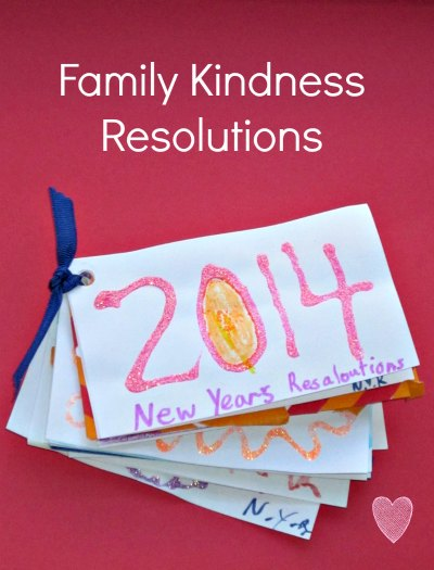 Make kindness resolutions with your family to start the new year off right.