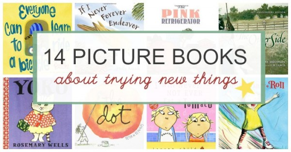 Picture books about trying new things and new experiences