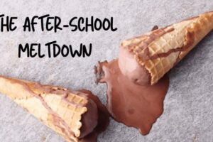 Kids meltdown after school