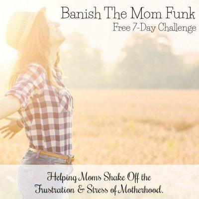 Banish mom funk challenge