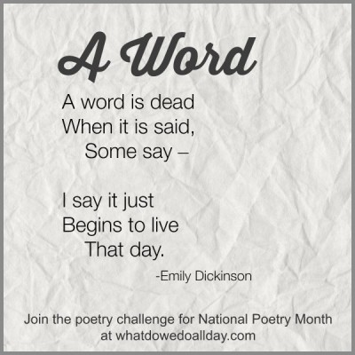 A word is dead poem by Emily Dickinson chosen for the poetry reading challenge.