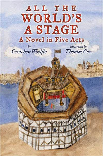 All the world's a Stage book cover showing Old Globe theatre with river in background