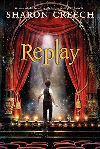 Replay by Sharon Creech children's book cover showing boy on stage