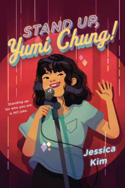 Stand Up, Yumi Chung! book cover showing girl with microphone in front of red curtain
