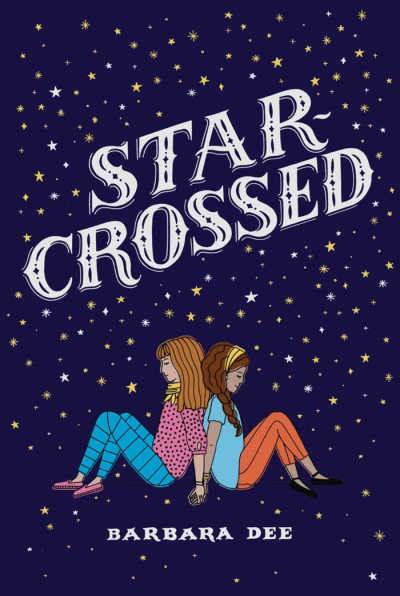 Star Crossed by Barbara Dee book cover with two girls sitting back to back on dark starry background