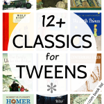 12+ Classic Books for Tweens