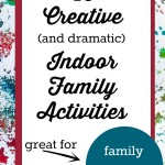 10 Creative Indoor Family Activities