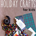 9 Super Duper Easy Holiday Crafts for Kids