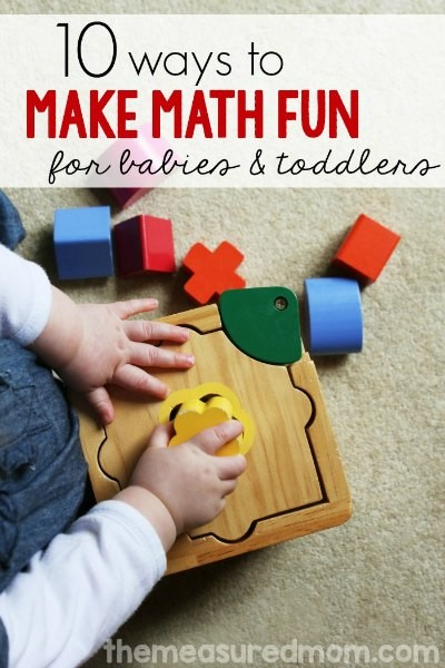 10 ways to make math fun for babies and toddlers.