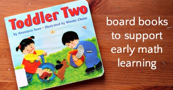 Board books for infants and toddlers to support early math learning.