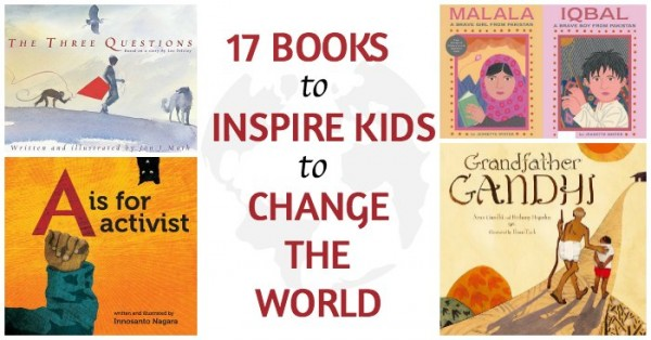 Books to inspire kids to get out and change the world, with big and small actions.