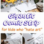 "For Kids Who ""Hate Art"": Make Your Own (Giant) Comic Strip"