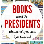 14 President Books For Kids (That' Won't Put You to Sleep)
