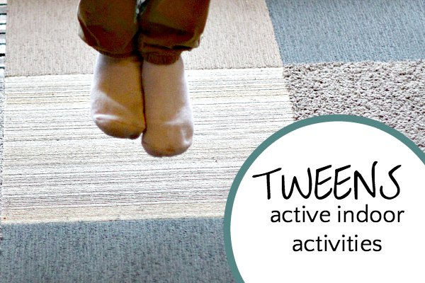 Active indoor activities for tweens