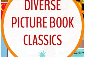Diverse Picture Books: 14 Classics to Have on Your Shelf