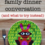 Why You Should Ban Dinner Conversation (And What To Do Instead)