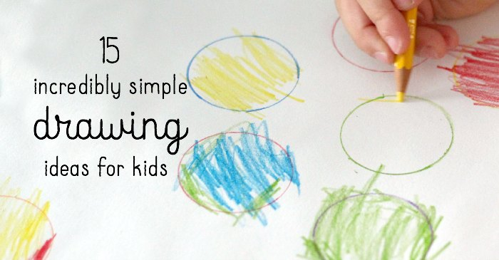 15 incredibly easy drawing ideas for kids