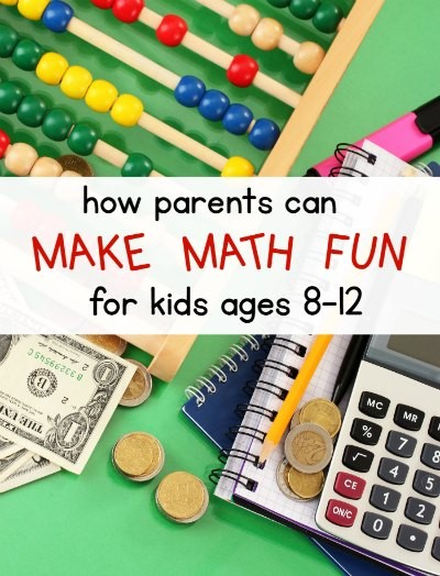 How to make math fun for ages 8-12.