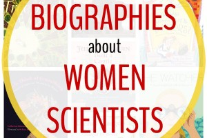 Biographies and picture books about women scientists for kids.
