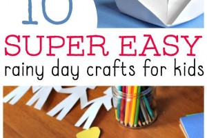 Incredibly easy rainy day crafts for kids.