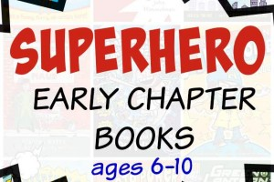 Superhero Chapter Books for Kids Ages 6-10