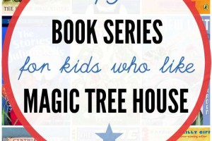 19 Book Series: Alternatives to Magic Tree House