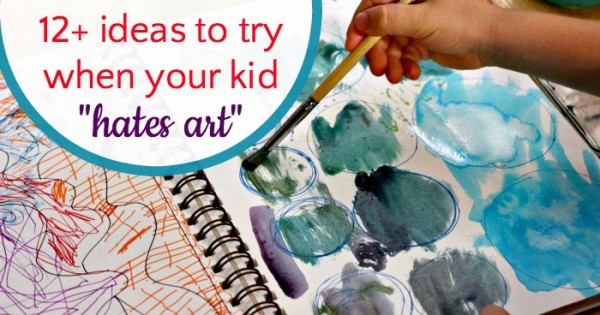 When your kid hates art. Ideas to try.
