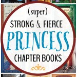 15+ Strong, Fearless Princess Chapter Books both Boys and Girls Will Love