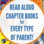 15+ Read Aloud Chapter Books for Every Type of Parent