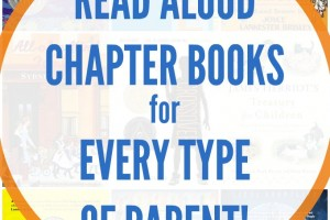 15+ Chapter book read alouds for every type of parent that kids will love, too.